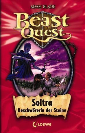 Beast Quest – Soltra, Beschwörerin der Steine von Blade,  Adam, Wiese,  Petra