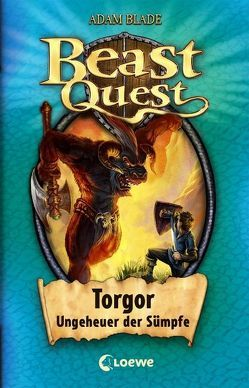 Beast Quest – Torgor, Ungeheuer der Sümpfe von Blade,  Adam, Karl,  Elke