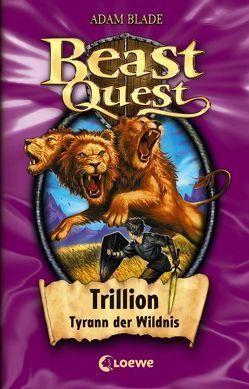Beast Quest – Trillion, Tyrann der Wildnis von Blade,  Adam, Karl,  Elke