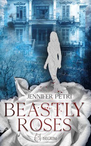 Beastly Roses von Petri,  Jennifer
