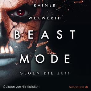 Beastmode 2: Gegen die Zeit von Nelleßen,  Nils, Wekwerth,  Rainer