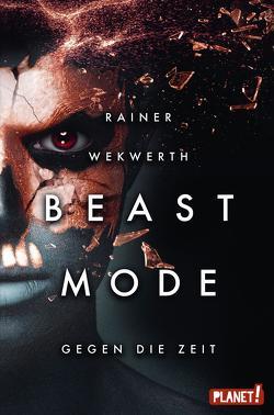 Beastmode 2: Gegen die Zeit von Wekwerth,  Rainer