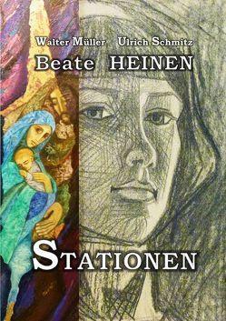 Beate Heinen – Stationen von Müller,  Walter, Schmitz,  Ulrich