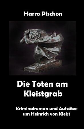 Beate Lehndorf ermittelt / Die Toten am Kleistgrab von Pischon,  Harro