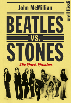 Beatles vs. Stones von Dedekind,  Henning, McMillian,  John