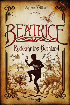 Beatrice – Rückkehr ins Buchland von Walther,  Markus