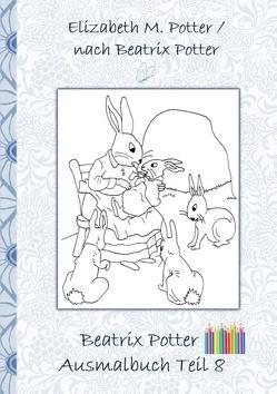Beatrix Potter Ausmalbuch Teil 8 ( Peter Hase ) von Potter,  Beatrix, Potter,  Elizabeth M.
