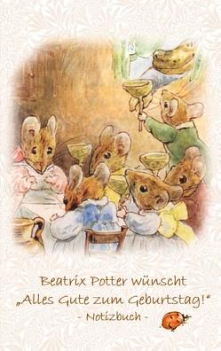 """Beatrix Potter wünscht """"Alles Gute zum Geburtstag!"""" Notizbuch ( Peter Hase ) von Potter,  Beatrix, Potter,  Elizabeth M."""