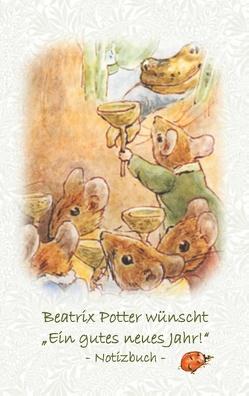 """Beatrix Potter wünscht """"Ein gutes neues Jahr!"""" Notizbuch ( Peter Hase ) von Potter,  Beatrix, Potter,  Elizabeth M."""