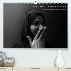 Beautiful Afghanistan Fotos vom Hindukusch (Premium, hochwertiger DIN A2 Wandkalender 2021, Kunstdruck in Hochglanz) von Mueller,  Johannes