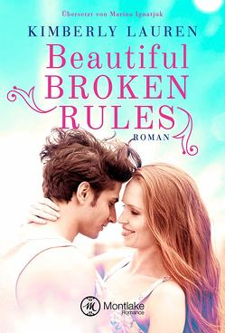 Beautiful Broken Rules von Ignatjuk,  Marina, Lauren,  Kimberly