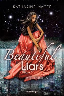 Beautiful Liars, Band 3: Geliebte Feindin von Jaekel,  Franziska, McGee,  Katharine