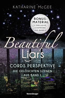 Beautiful Liars: Cords Perspektive. Die gelöschten Szenen aus Band 1 von Jaekel,  Franziska, McGee,  Katharine