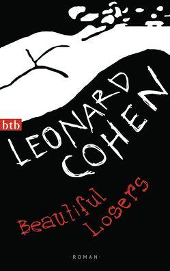 Beautiful Losers von Cohen,  Leonard, Hens,  Gregor