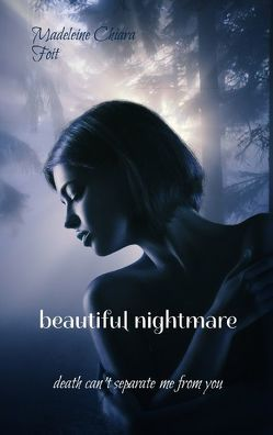 Beautiful nightmare von Foit,  Madeleine Chiara