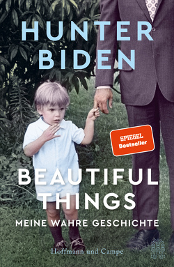 Beautiful Things von Biden,  Hunter, Hens,  Gregor, Riesselmann,  Kirsten, Robben,  Bernhard