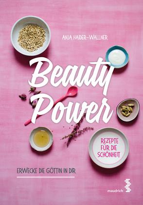 Beauty Power von Haider-Wallner,  Anja