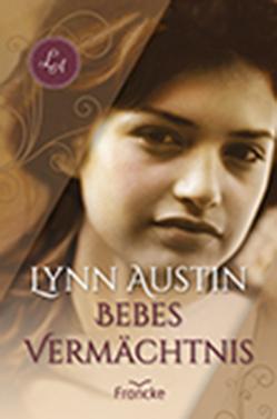Bebes Vermächtnis von Austin,  Lynn, Dziewas,  Dorothee