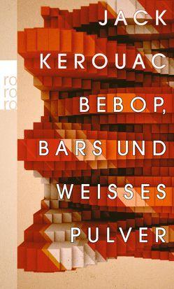 Bebop, Bars und weißes Pulver von Hermann,  Hans, Kellner,  Michael, Kerouac,  Jack
