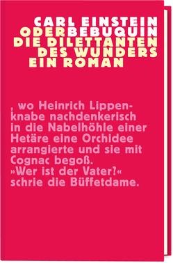 Bebuquin (limitierte Vorzugsausgabe) von Einstein,  Carl, Giebe,  Hubertus