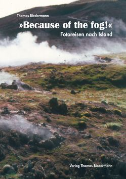 'Because of the fog!' von Biedermann,  Thomas