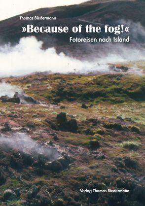 'Because of the fog!' von Biedermann,  Thomas