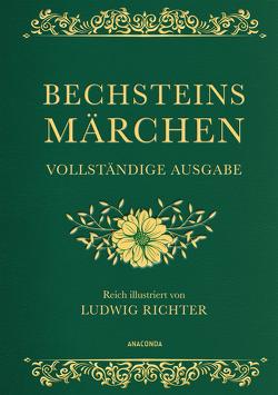 Bechsteins Märchen (Vollständige Ausgabe) von Bechstein,  Ludwig