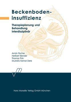 Beckenbodeninsuffizienz von Bender,  Heribert, Dere,  Mustafa K, Fink,  Thomas, Fischer,  Armin