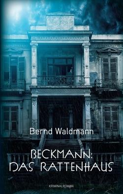 Beckmann: Das Rattenhaus von Waldmann,  Bernd