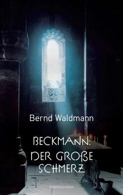 Beckmann: Der große Schmerz von Waldmann,  Dr. Bernd