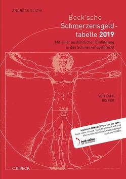 Beck'sche Schmerzensgeld-Tabelle 2019 von Slizyk,  Andreas