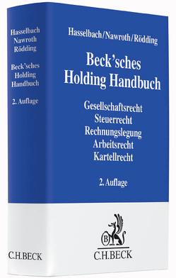 Beck'sches Holding Handbuch von Bonin,  Gregor von, Hasselbach,  Kai, Laudenklos,  Frank, Mentz,  Alexander, Müller-Bonanni,  Thomas, Nawroth,  Christoph, Niggemann,  Peter, Rhein,  Wolfram, Rödding,  Adalbert, Senger,  Thomas