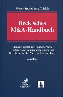 Beck'sches M&A-Handbuch von Jäckle,  Christof, Meyer-Sparenberg,  Wolfgang