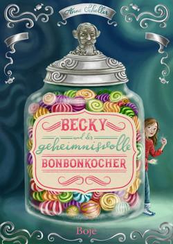Becky und der geheimnisvolle Bonbonkocher von Körting,  Verena, Scheller,  Anne