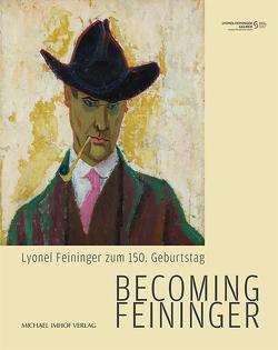 Becoming Feininger von Köpnick,  Gloria, Philipsen,  Christian