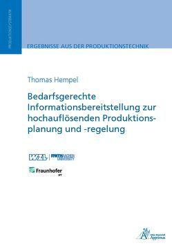 Bedarfsgerechte Informationsbereitstellung zur hochauflösenden Produktionsplanung und -regelung von Hempel,  Thomas