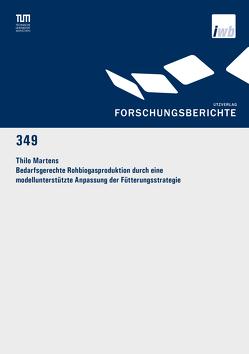 Bedarfsgerechte Rohbiogasproduktion durch eine modellunterstützte Anpassung der Fütterungsstrategie von Martens,  Thilo