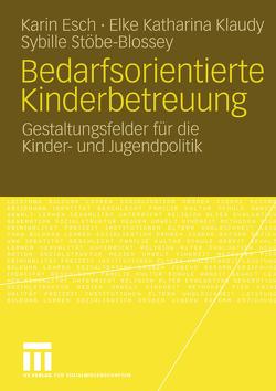 Bedarfsorientierte Kinderbetreuung von Esch,  Karin, Klaudy,  Elke Katharina, Stöbe-Blossey,  Sybille