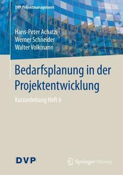 Bedarfsplanung in der Projektentwicklung von Achatzi,  Hans-Peter, Schneider,  Werner, Volkmann,  Walter