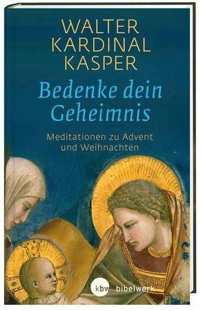 Bedenke dein Geheimnis von Kasper,  Walter Kardinal