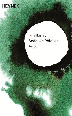 Bedenke Phlebas von Banks,  Iain, Hundertmarck,  Rosemarie