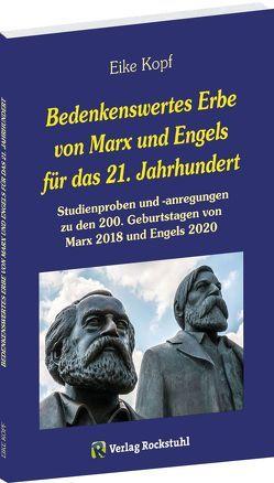 Bedenkenswertes Erbe von Marx und Engels für das 21. Jahrhundert von Kopf,  Eike, Rockstuhl,  Harald