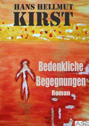 Bedenkliche Begegnung von Kirst,  Hans Hellmut