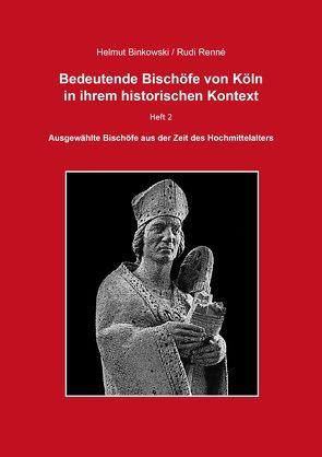 Bedeutende Bischöfe von Köln in ihrem historischen Kontext – Heft 2 von Binkowski,  Helmut, Renné,  Rudi