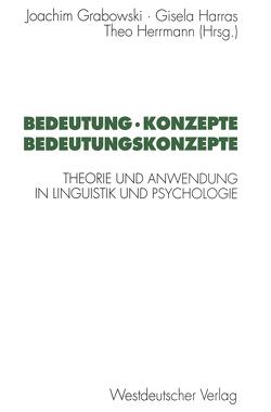 Bedeutung · Konzepte Bedeutungskonzepte von Grabowski,  Joachim, Harras,  Gisela, Herrmann,  Theo