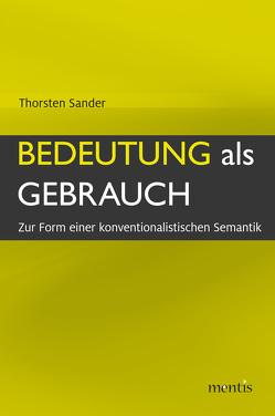 Bedeutung als Gebrauch von Sander,  Thorsten
