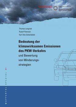 Bedeutung der klimawirksamen Emissionen des PKW-Verkehrs und Bewertung von Minderungsstrategien von Langrock,  Thomas, Petersen,  Rudolf, Schallaböck,  Karl O.