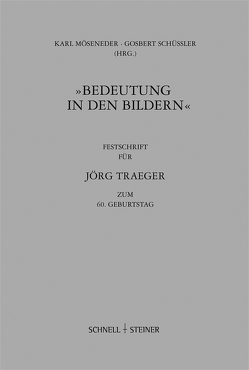 Bedeutung in den Bildern von Möseneder,  Karl, Schüßler,  Gosbert