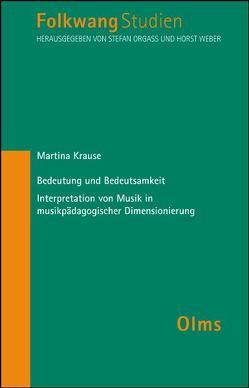 Bedeutung und Bedeutsamkeit – Interpretation von Musik in musikpädagogischer Dimesionierung von Krause,  Martina