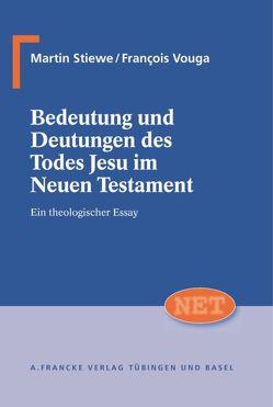 Bedeutung und Deutung des Todes Jesu im Neuen Testament von Stiewe,  Martin, Vouga,  François